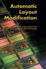 Automatic Layout Modification: Including design reuse of the Alpha CPU in 0.13 micron SOI technology