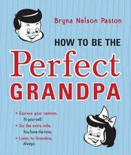 How to Be the Perfect Grandpa