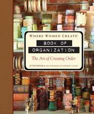 Where Women Create:  The Art of Creating Order