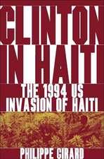 Clinton in Haiti: The 1994 US Invasion of Haiti