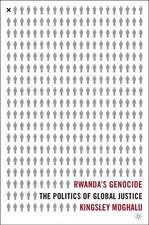 Rwanda's Genocide: The Politics of Global Justice