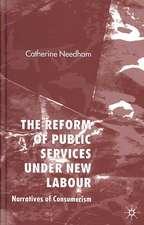 The Reform of Public Services Under New Labour: Narratives of Consumerism