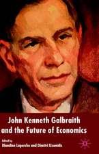 John Kenneth Galbraith and the Future of Economics