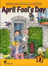 Macmillan Children's Readers April Fool's Day International Level 3
