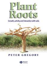Plant Roots: Growth, Activity and Interactions with the Soil