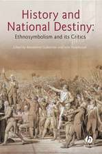 History And National Destiny: Ethnosymbolism and its Critics