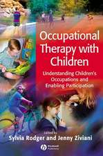 Occupational Therapy with Children: Understanding Children′s Occupations and Enabling Participation