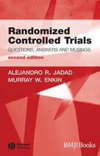 Randomized Controlled Trials: Questions, Answers and Musings