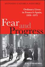 Fear and Progress: Ordinary Lives in Franco′s Spain, 1939–1975