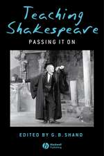 Teaching Shakespeare: Passing It On