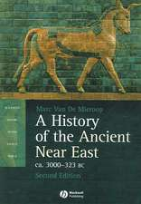 A History of the Ancient Near East:  ca. 3000-323 BC