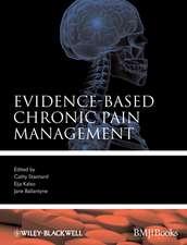 Evidence–Based Chronic Pain Management
