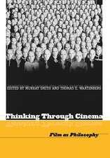 Thinking Through Cinema: Film as Philosophy
