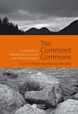 The Contested Commons: Conversations between Economists and Anthropologists