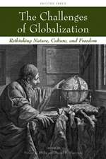 The Challenges of Globalization: Rethinking Nature, Culture, and Freedom