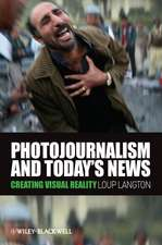 Photojournalism and Today′s News: Creating Visual Reality