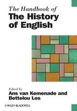 The Handbook of the History of English