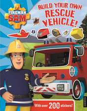 Fireman Sam: Build Your Own Rescue Vehicle! Sticker Book