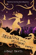Serafina and the Spintered Heart
