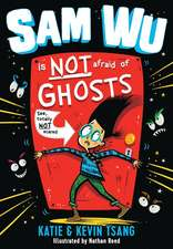 Sam Wu is not Afraid…of Ghosts!