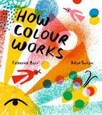 Barr, C: How Colour Works