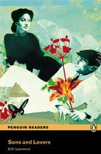 Sons and Lovers, Level 5, Penguin Readers:  His Life and Plays