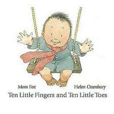 Fox, M: Ten Little Fingers and Ten Little Toes