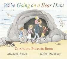 Rosen, M: We're Going on a Bear Hunt