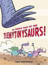Northfield, G: The Terrible Tales of the Teenytinysaurs!