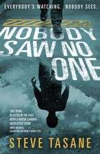 Nobody Saw No One