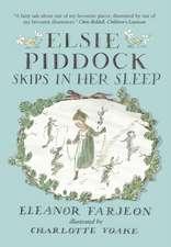 Farjeon, E: Elsie Piddock Skips in Her Sleep