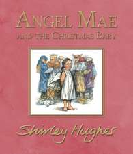 Hughes, S: Angel Mae and the Christmas Baby