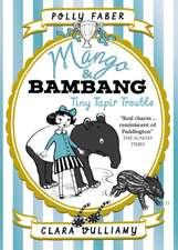 Mango & Bambang 03: Tiny Tapir Trouble
