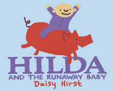 Hirst, D: Hilda and the Runaway Baby
