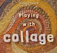 Baker, J: Playing with Collage