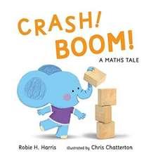 Harris, R: CRASH! BOOM!