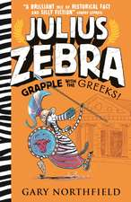 Northfield, G: Julius Zebra: Grapple with the Greeks!