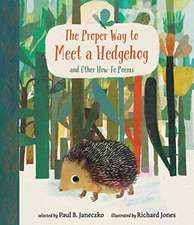Janeczko, P: The Proper Way to Meet a Hedgehog and Other How