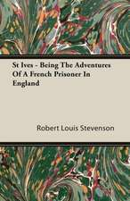 St Ives - Being the Adventures of a French Prisoner in England