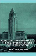 Monsters of Old Los Angeles - The Prehistoric Animals of the La Brea Tar Pits