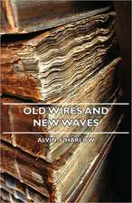 Old Wires and New Waves