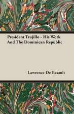 President Trujillo - His Work and the Dominican Republic:  The Theory of Conditioned Reflexes