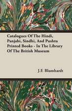 Catalogues of the Hindi, Panjabi, Sindhi, and Pushtu Printed Books - In the Library of the British Museum:  Volume I - Archaic Sculpture