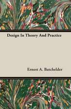Design in Theory and Practice:  One Hundred Years 1834-1934