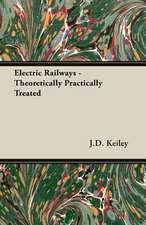 Electric Railways - Theoretically Practically Treated