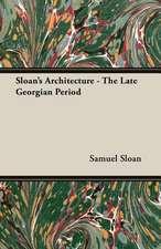 Sloan's Architecture - The Late Georgian Period