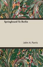 Springboard to Berlin:  The Life of Louis Agassiz