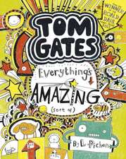 Pichon, L: Tom Gates Everything's Amazing (Sort of)