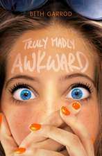TRULY MADLY AWKWARD