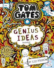 Tom Gates 04: Genius Ideas (mostly)